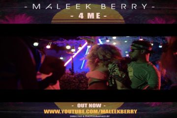 VIDEO: Maleek Berry – 4 Me