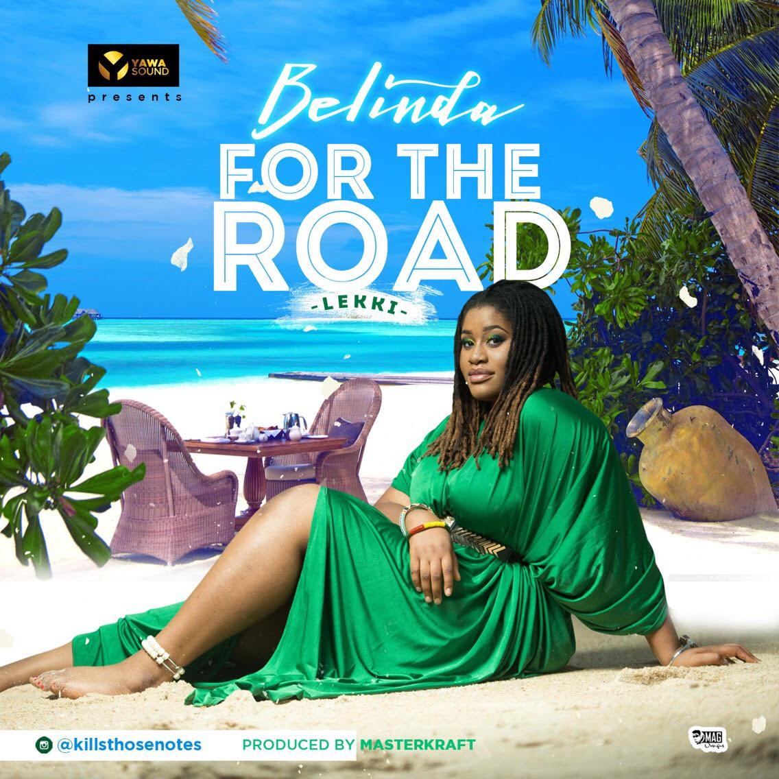 Belinda – For The Road (Lekki) | Prod. Masterkraft