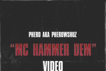VIDEO: Pherowshuz – MC Hammer Dem