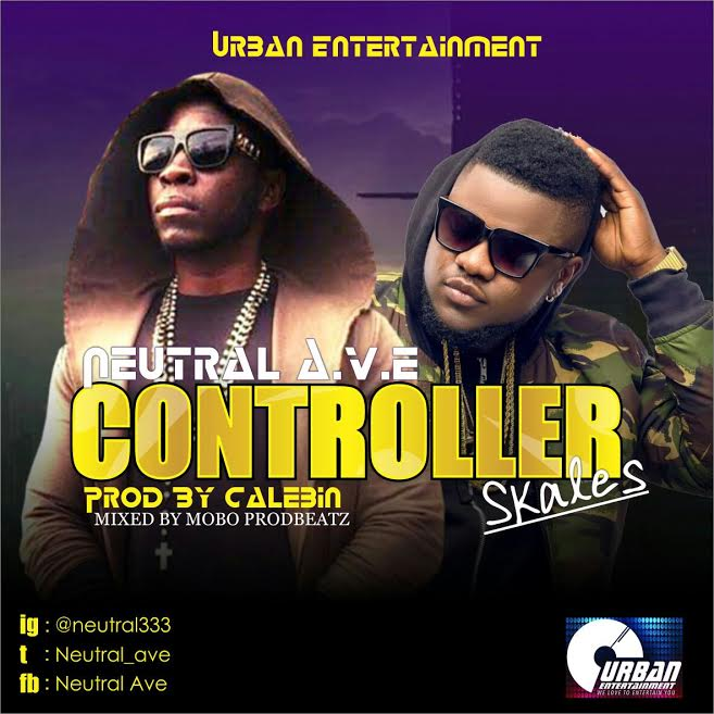 Neutral A.V.E Ft. Skales – Controller