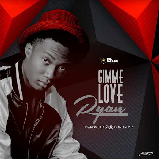 Ryan – Gimme Love