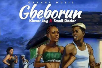 Klever Jay Ft. Small Doctor – Gbeborun (prod. Shocker)