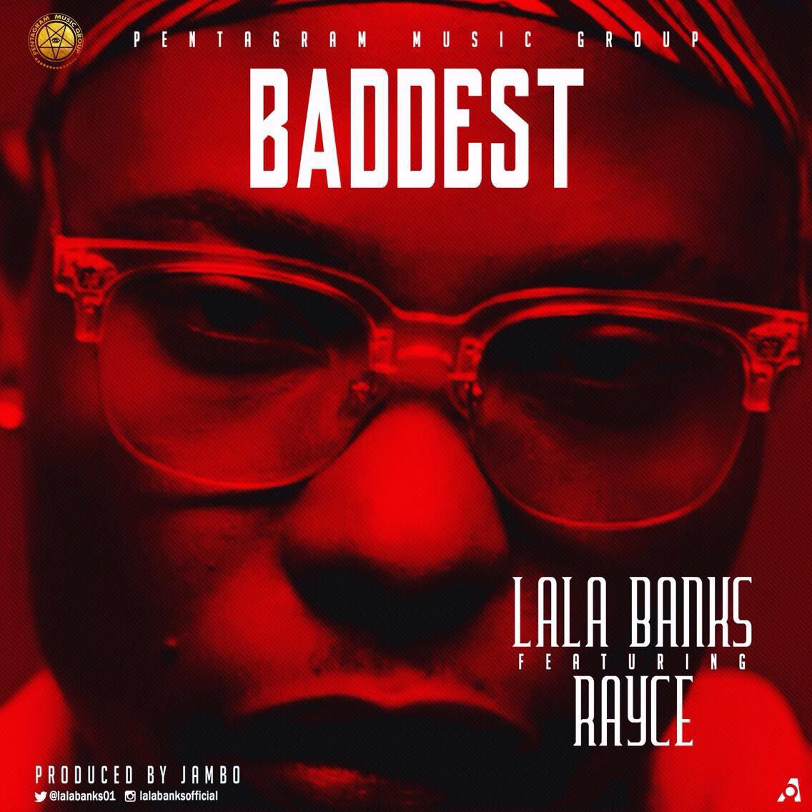 VIDEO: Lalabanks ft. Rayce – Baddest
