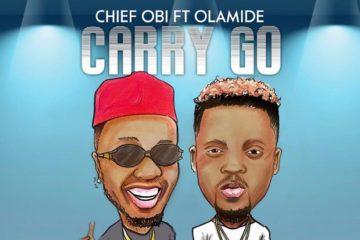 Chief Obi ft. Olamide – Carry Go