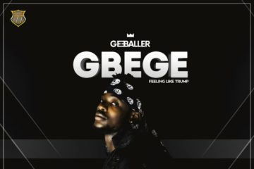 GeeBaller – Gbege (Feeling Like Trump)
