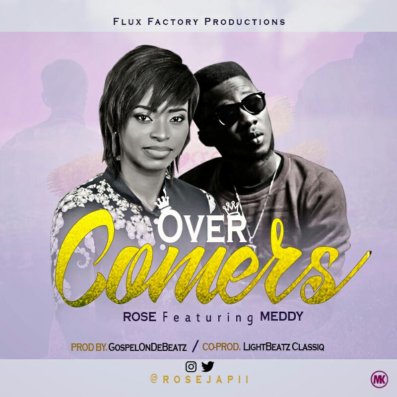 Rose Japii – Overcomers ft. Meddy