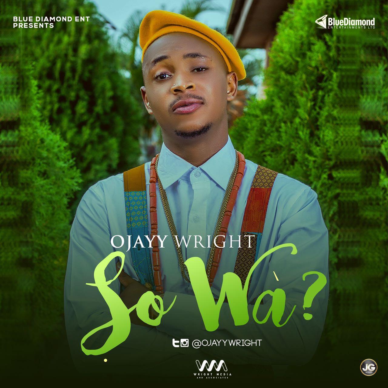 Ojayy Wright – SOWÀ ?