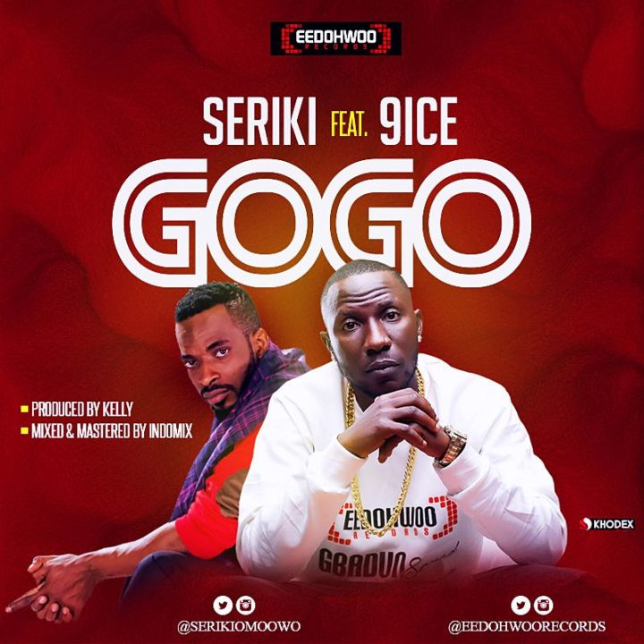 Seriki ft. 9ice - GoGo (prod. Kelly)