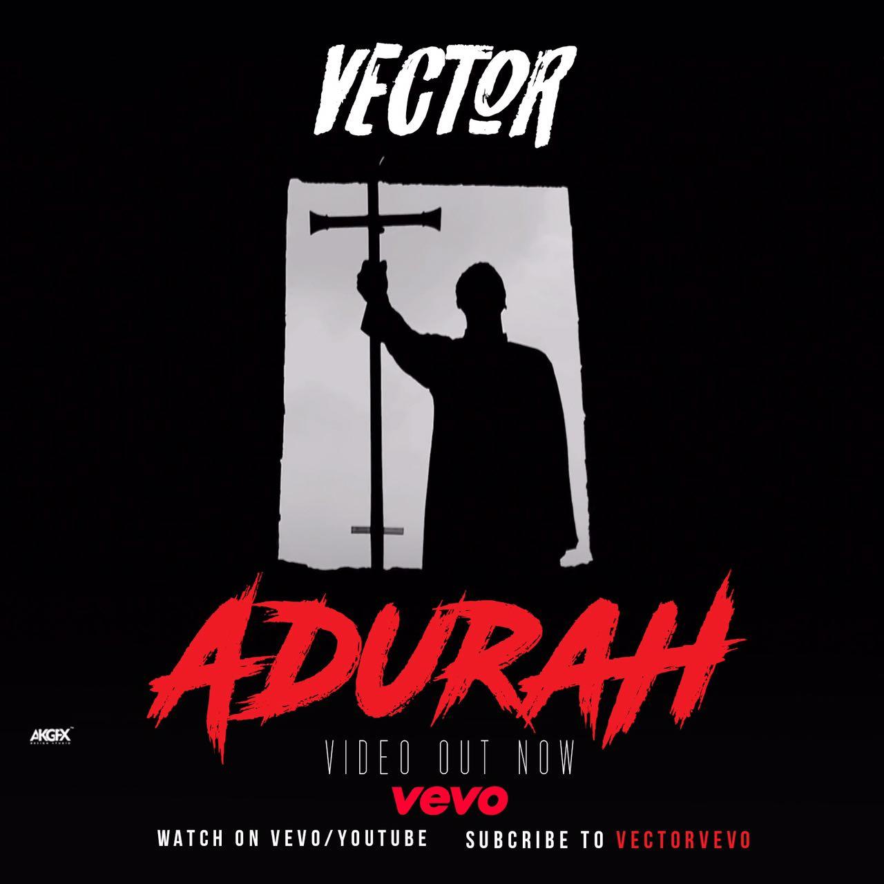 VIDEO: Vector - Adurah (Official Release)