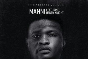 VIDEO: Manni ft. Henry Knight – Iwe