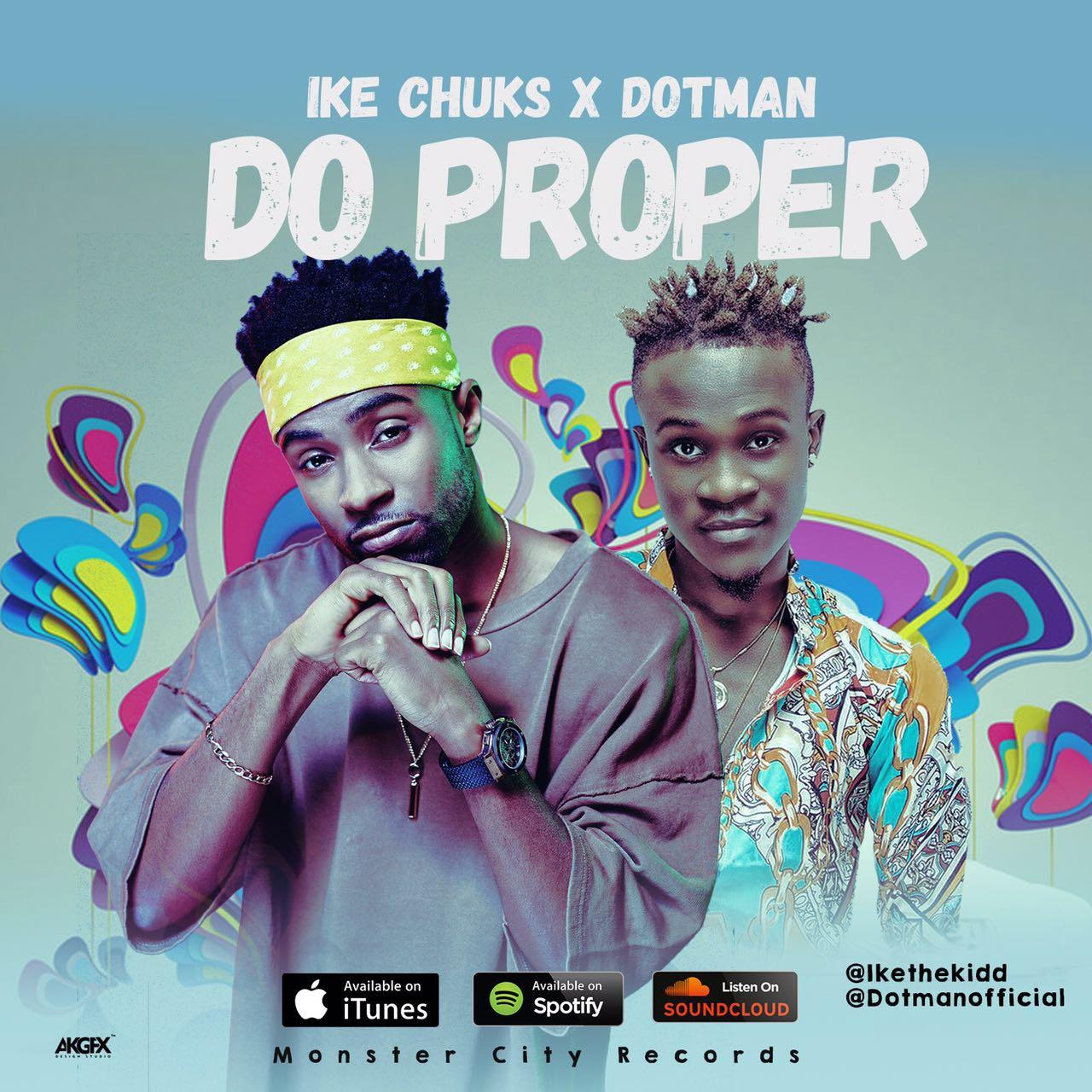 Ike Chuks & Dotman – Do Proper
