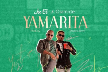Joe El ft. Olamide – Yamarita (prod. Maleek Berry)