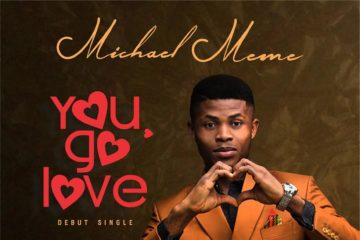 "The Voice Nigeria Finalist, Michael Meme Releases Debut Single ""You Go Love"""