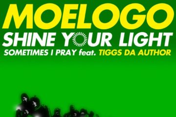 MoeLogo – Shine Your Light + Sometimes I Pray ft. Tiggs Da Author