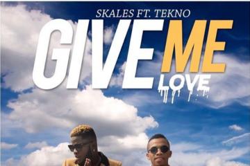 Skales ft. Tekno – Give Me Love (prod. Spellz)