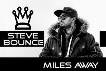 Steve Bounce – Miles Away