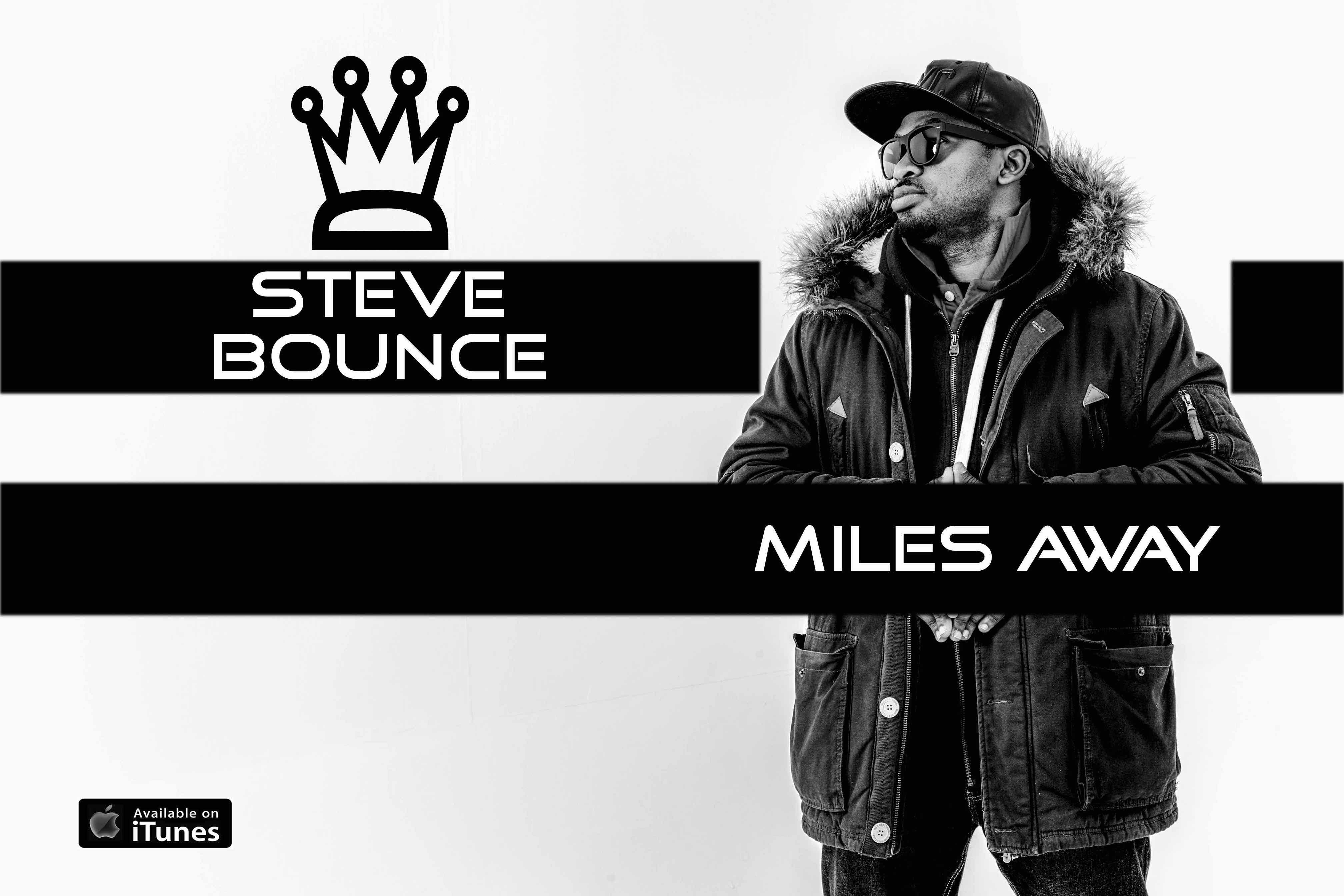 VIDEO: Steve Bounce – Miles Away