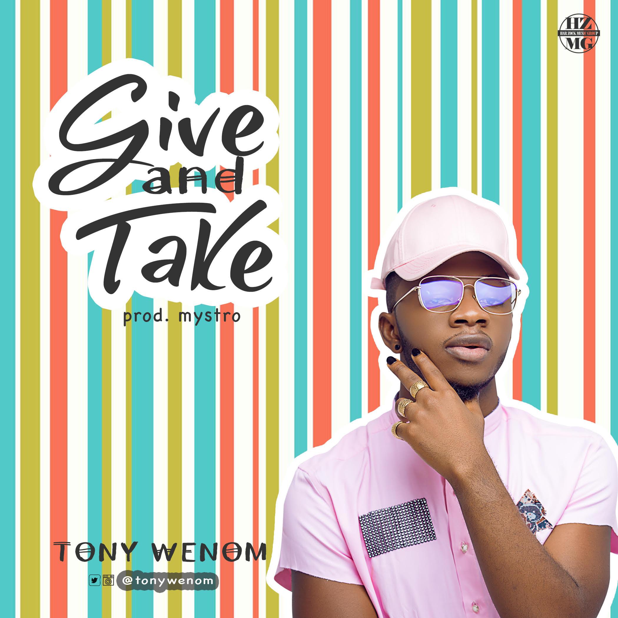 Tony Wenom – Give And Take (prod. Mystro)