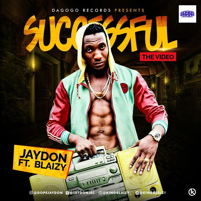 VIDEO: Jaydon – Successful ft. Blaizy