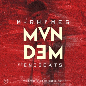 VIDEO: M-Rhymes ft. EniBeats – Man Dem
