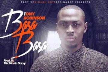 Tony Robinson – Basa Basa (prod. Mix Masta Garzy)