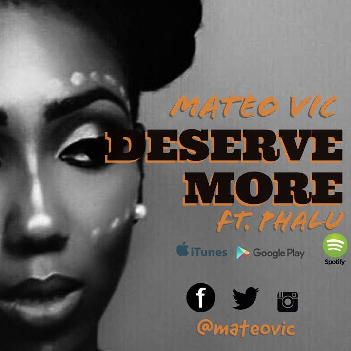 VIDEO: Mateo Vic - Deserve More ft. Phalu
