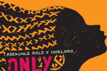 Adekunle Gold x MoeLogo – Only Girl (prod. Lekaa Beats)