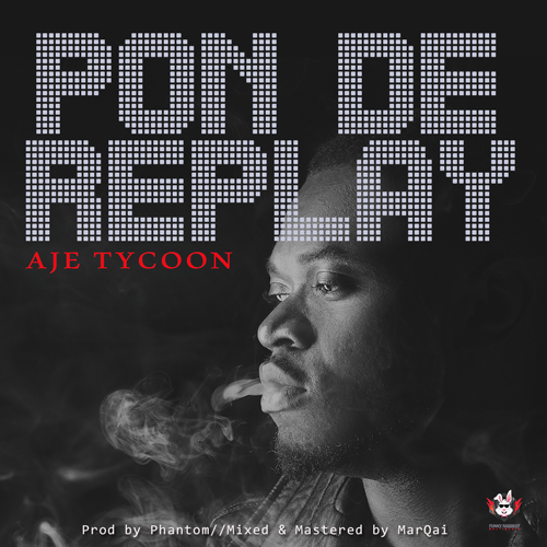 VIDEO: Aje Tycoon - Pon De Replay