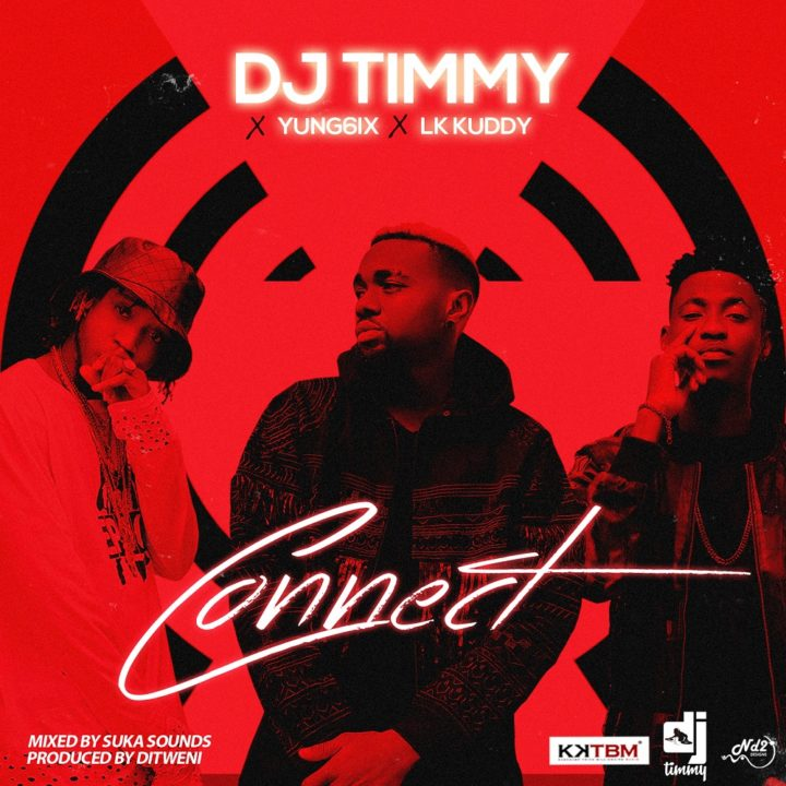 DJ Timmy - Connect Ft. Yung6ix & LK Kuddy