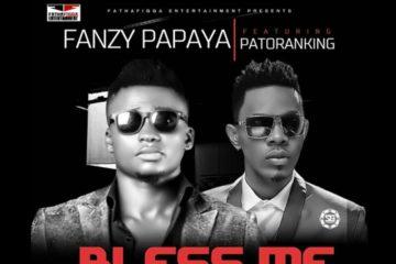 VIDEO: Fanzy Papaya Ft. Patoranking –  Bless Me