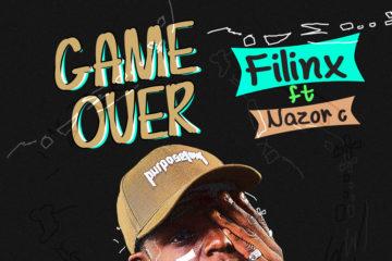 Filinx Ft. Nazor C  – Game Over (prod by krizbeatz)