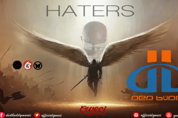 VIDEO: DED BUDDY (QWECi) – HATERS