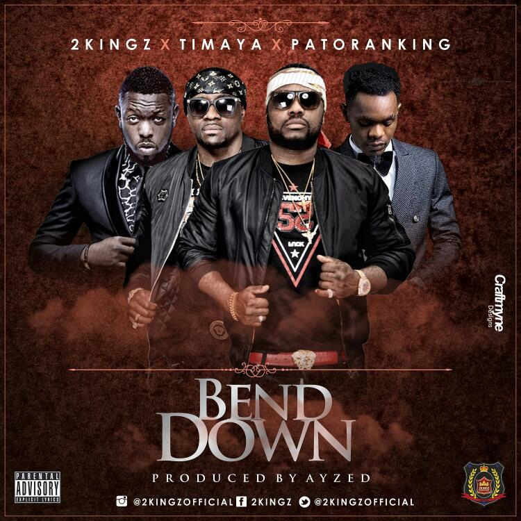 2Kingz ft. Timaya x Patoranking – Bend Down (prod. AYZED)