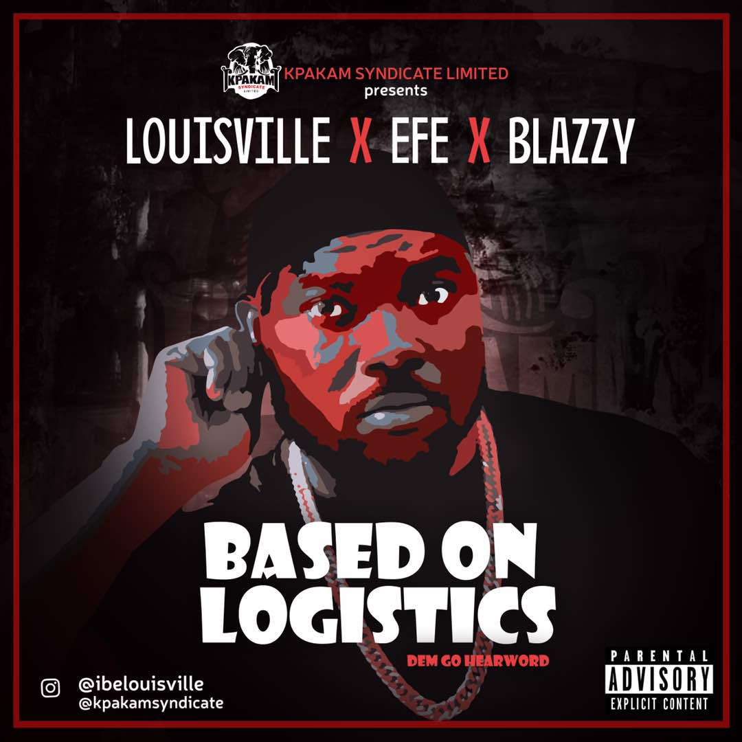 Louisville x Efe x Blazzy – Base On Logistics