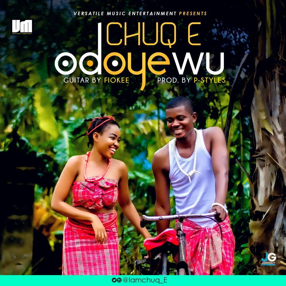 Chuq E – Odoyewu (Prod. by P-Styles)