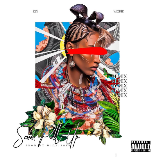 KLY Ft. Wizkid - Scrrr Pull Up (Remix) | Prod. By Wichi 1080