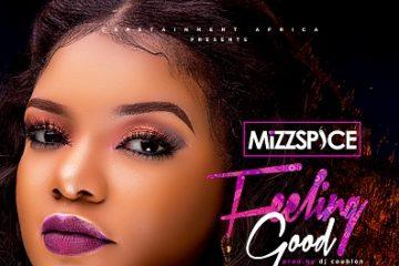 Mizz Spice – Feeling Good