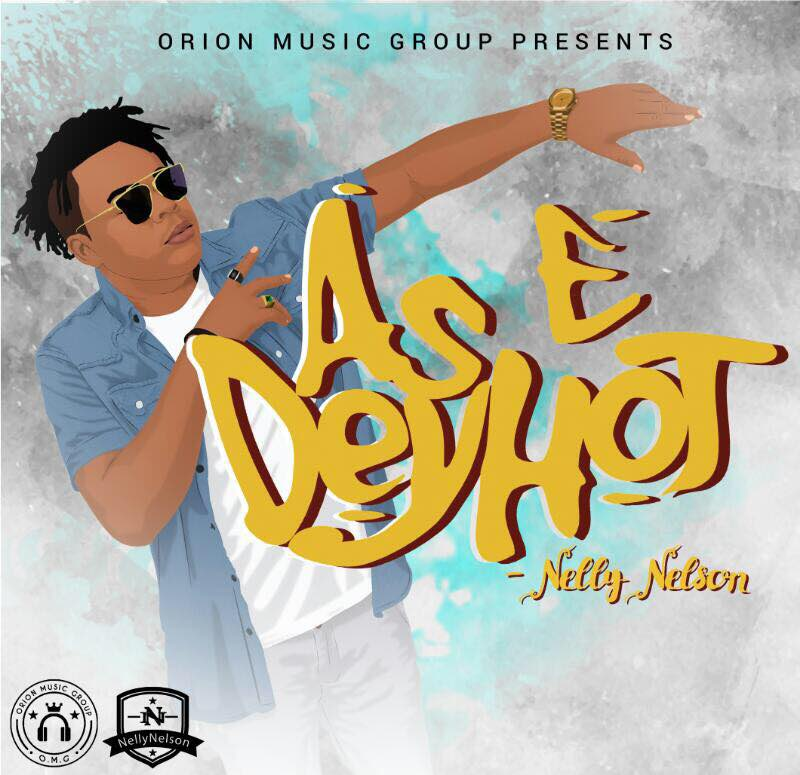 Nelly Nelson – As E Dey Hot