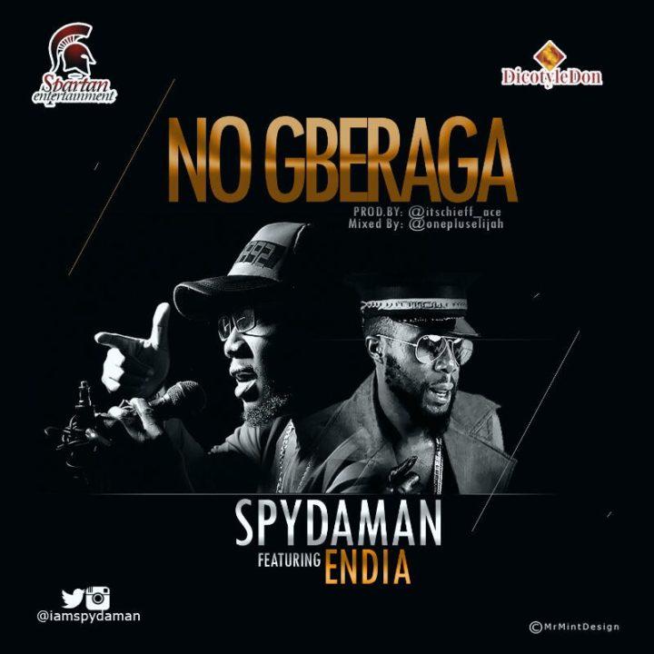 SpyDaMan - No Gberaga Ft. Endia