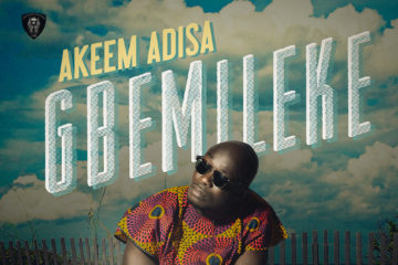 LRR Presents: Akeem Adisa – Gbemileke (prod. Tyrone)