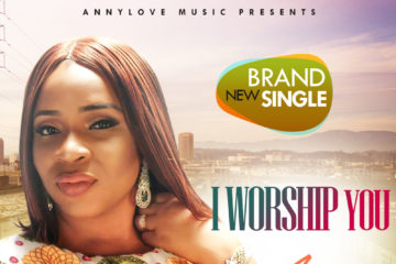 Anny ft Efe Nathan – I Worship You