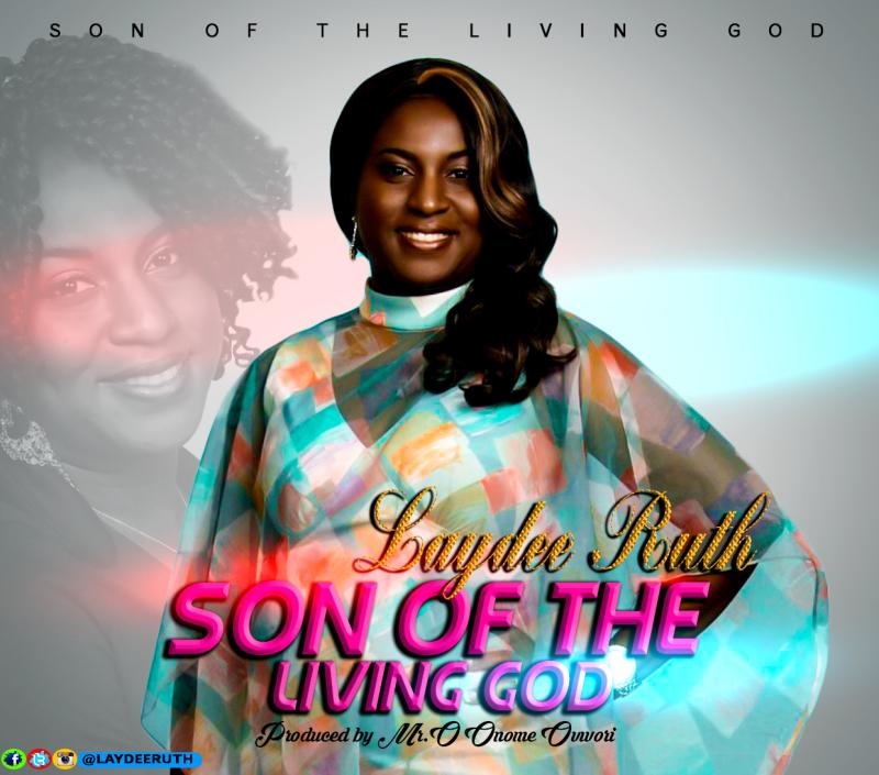 Laydee Ruth - Son Of The Living God