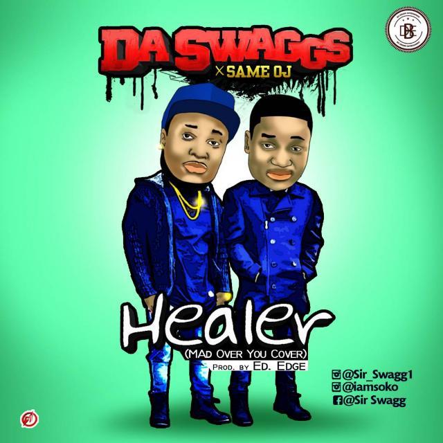 Da Swaggs X Same OJ – Healer (Mad Over You Cover) | Prod Ed.edge