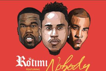 Rotimi – Nobody Ft. 50 Cent & T.I.