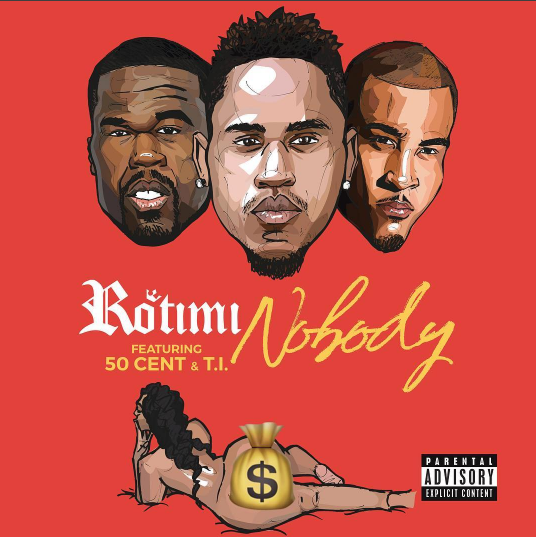 Rotimi - Nobody Ft. 50 Cent & T.I.