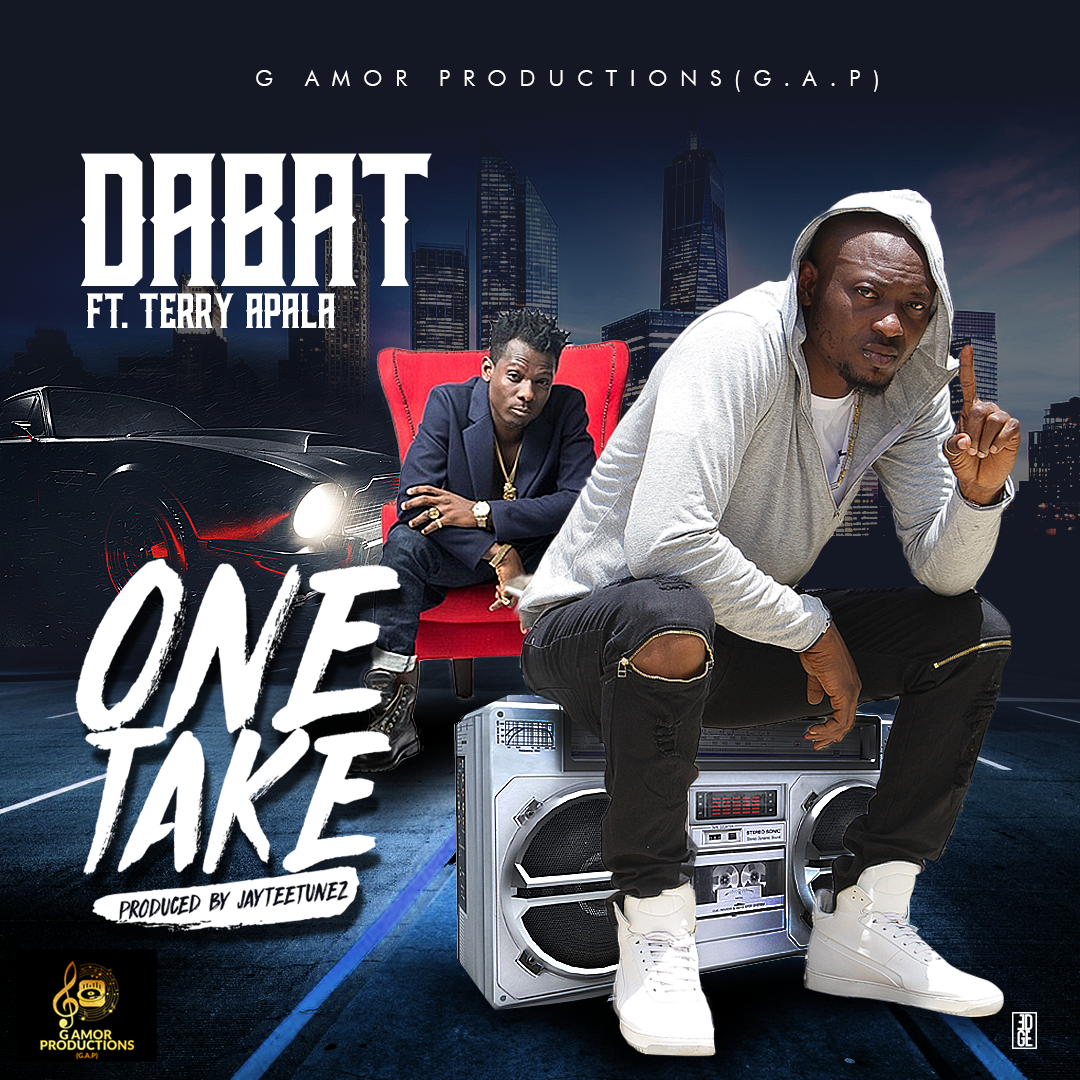 Dabat Ft. Terry Apala – One Take