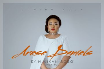 Arese Daniels – Eyin Nikan Soso (Only You)