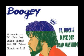Boogey – If, Juice & Mask Off (Rap Mash-Up)