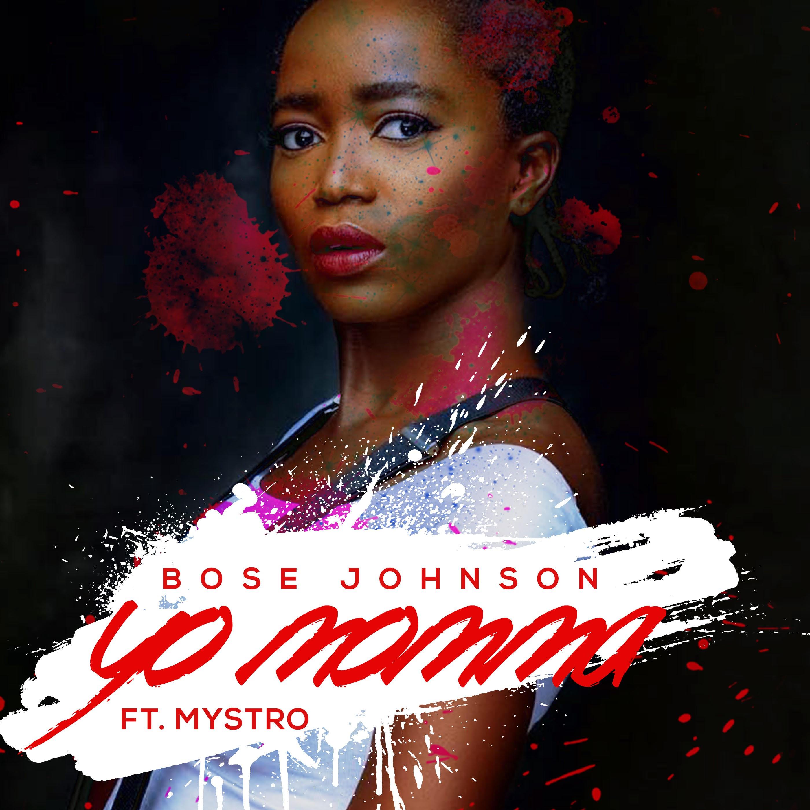 Bose Johnson – Yo Momma Ft. Mystro