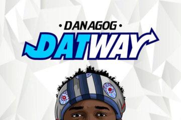 Danagog – I Love You ft. Mayorkun | DATWAY (Playlist of 7 Songs)